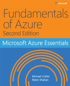Azure Essentials: Fundamentals of Azure (Second Edition)
